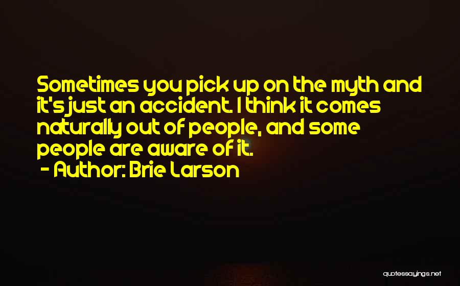 It Comes Naturally Quotes By Brie Larson