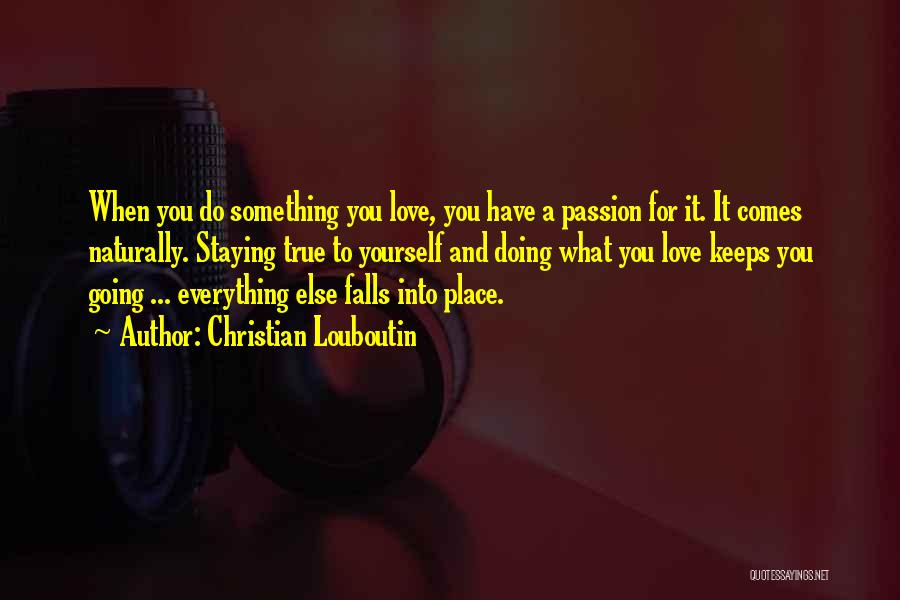 It Comes Naturally Quotes By Christian Louboutin