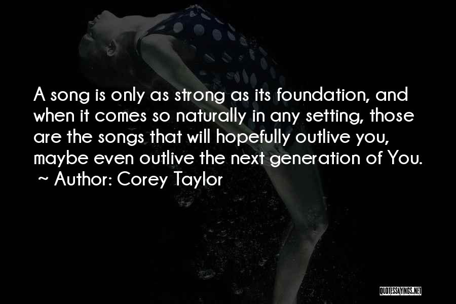 It Comes Naturally Quotes By Corey Taylor