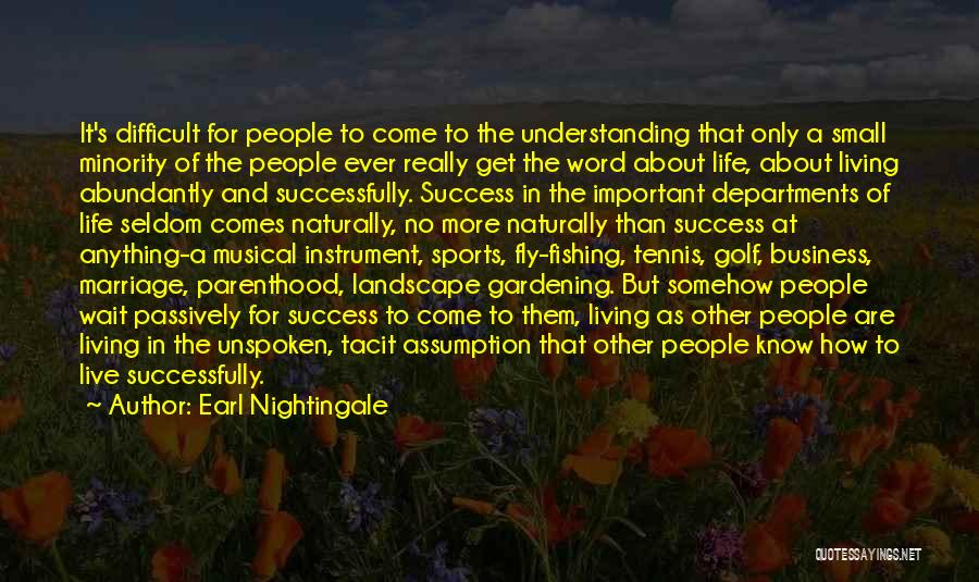 It Comes Naturally Quotes By Earl Nightingale
