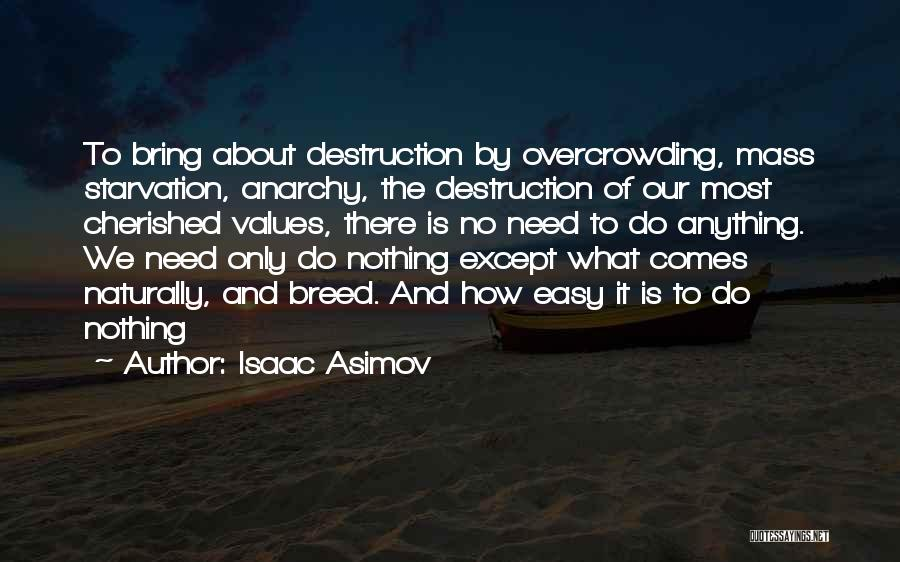 It Comes Naturally Quotes By Isaac Asimov