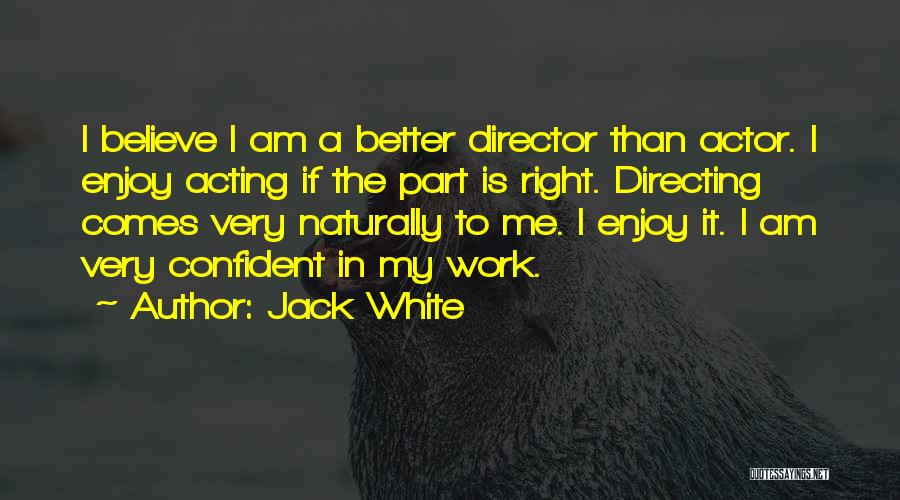 It Comes Naturally Quotes By Jack White