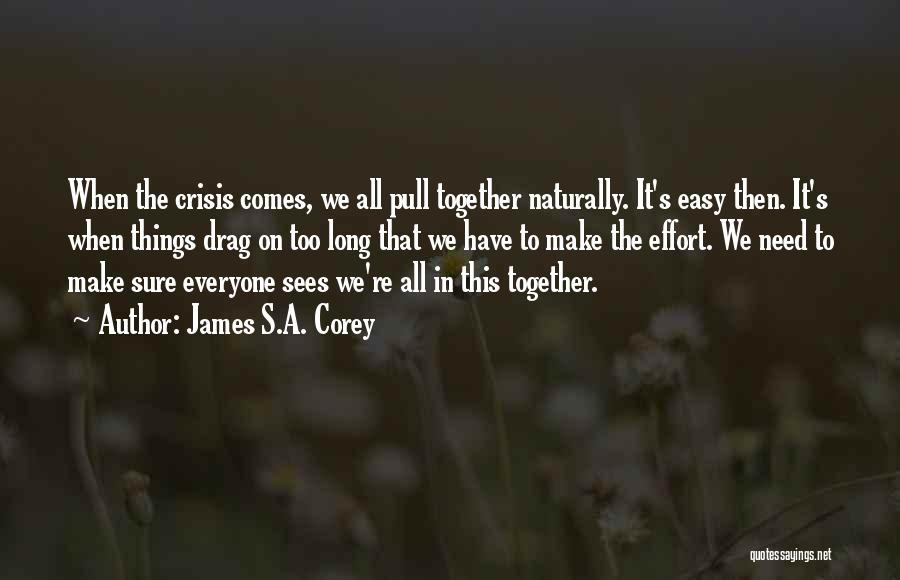 It Comes Naturally Quotes By James S.A. Corey