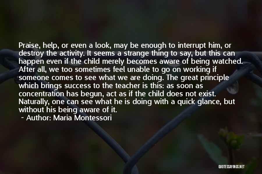 It Comes Naturally Quotes By Maria Montessori