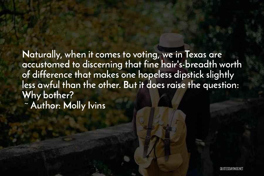 It Comes Naturally Quotes By Molly Ivins