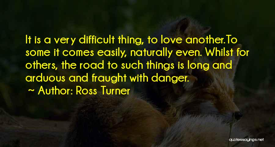 It Comes Naturally Quotes By Ross Turner