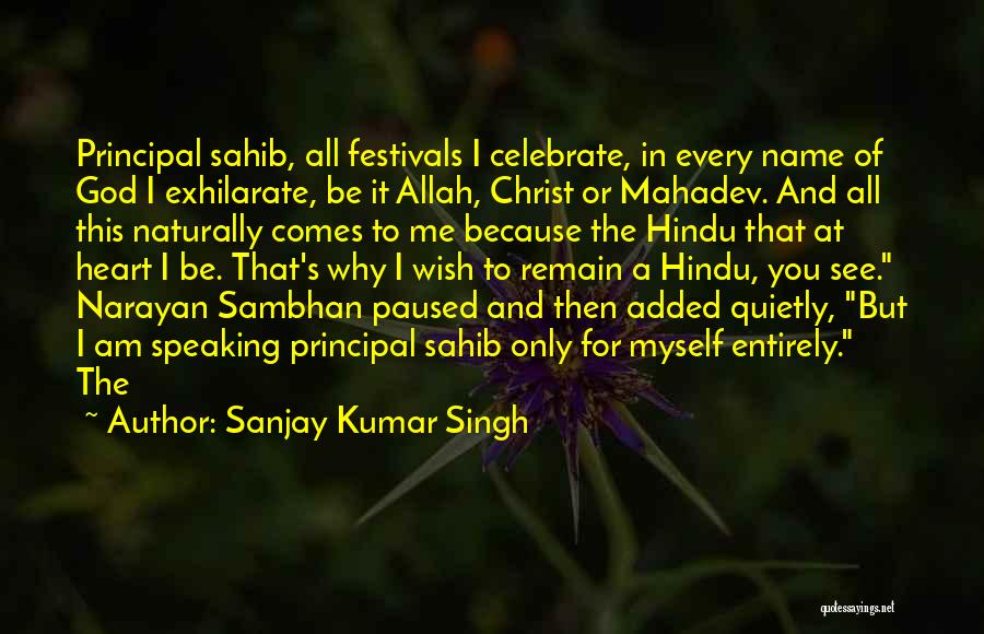 It Comes Naturally Quotes By Sanjay Kumar Singh