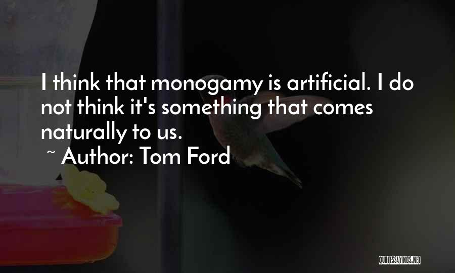 It Comes Naturally Quotes By Tom Ford