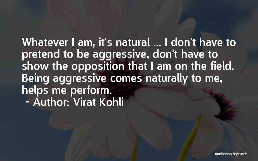 It Comes Naturally Quotes By Virat Kohli