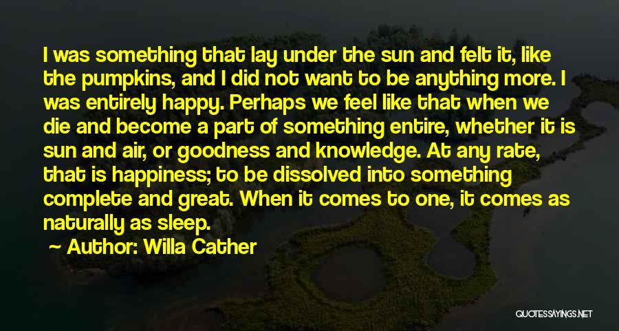It Comes Naturally Quotes By Willa Cather