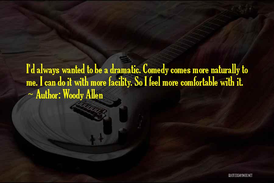 It Comes Naturally Quotes By Woody Allen