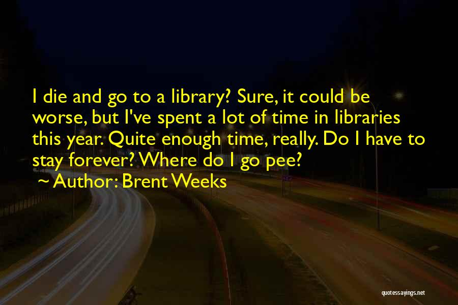 It Could Be Worse Quotes By Brent Weeks
