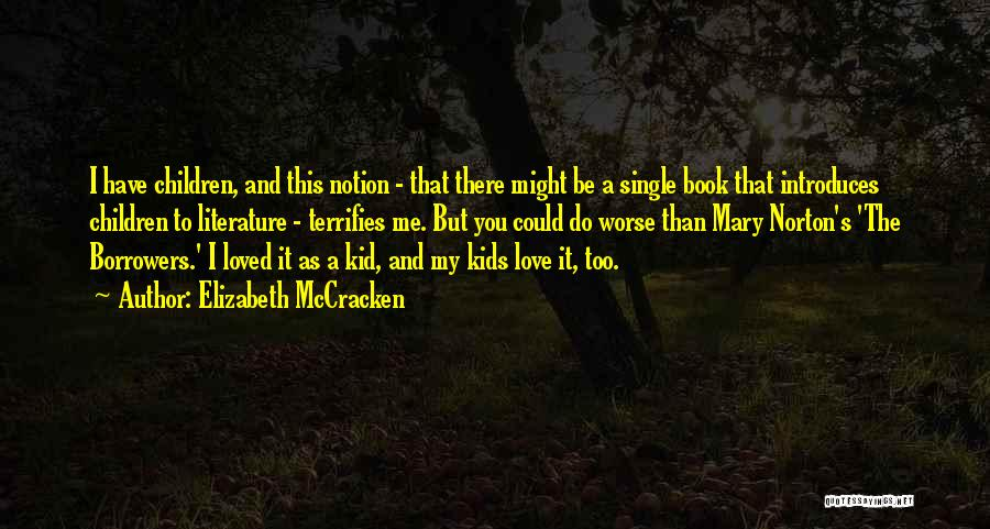 It Could Be Worse Quotes By Elizabeth McCracken