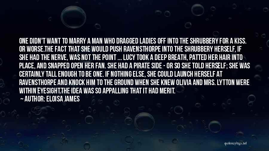It Could Be Worse Quotes By Eloisa James