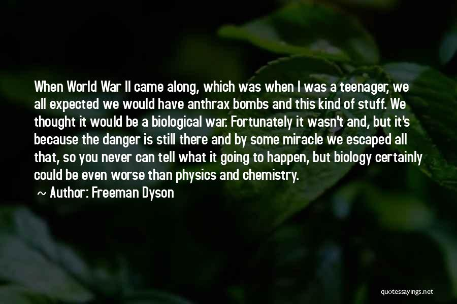 It Could Be Worse Quotes By Freeman Dyson