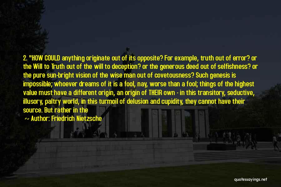 It Could Be Worse Quotes By Friedrich Nietzsche