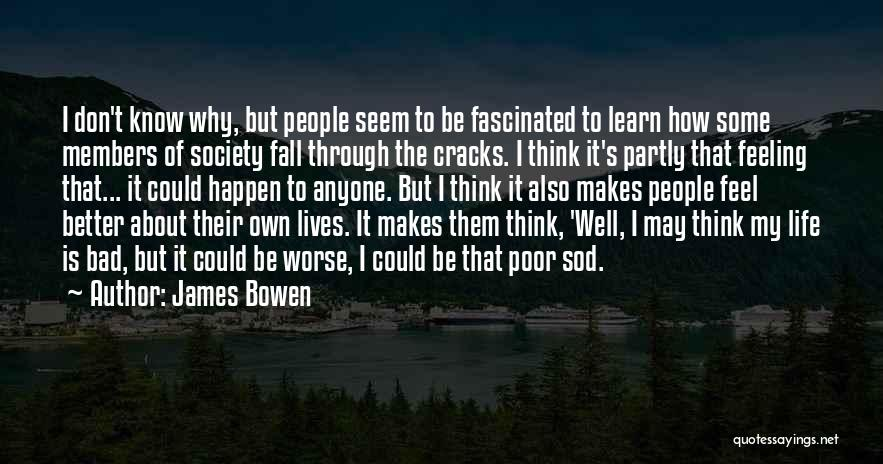 It Could Be Worse Quotes By James Bowen