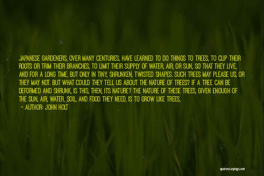 It Could Be Worse Quotes By John Holt