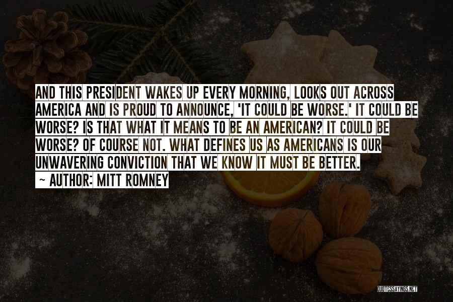 It Could Be Worse Quotes By Mitt Romney
