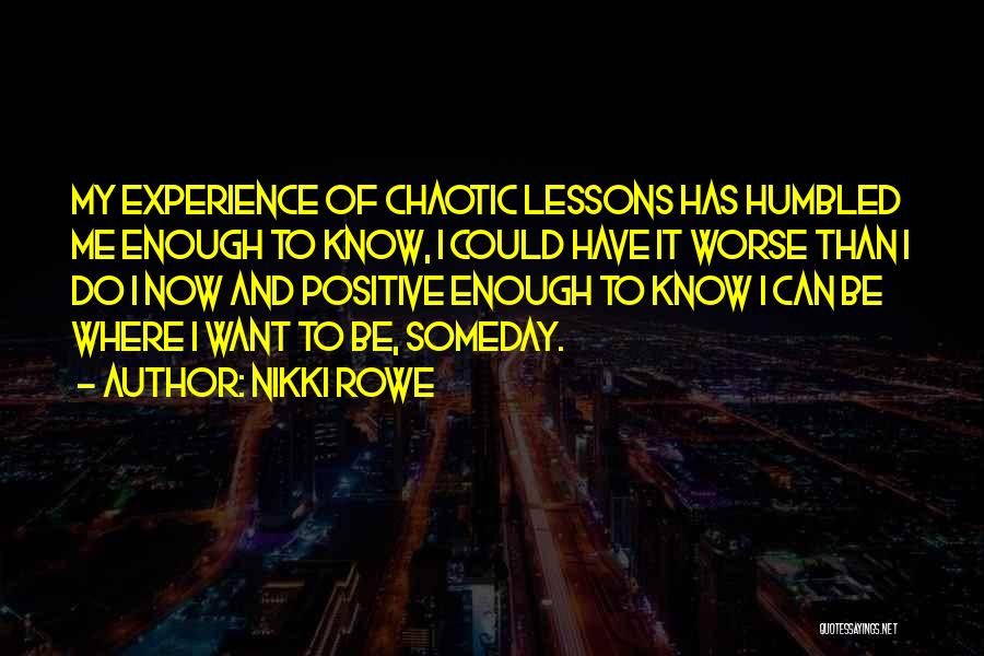 It Could Be Worse Quotes By Nikki Rowe
