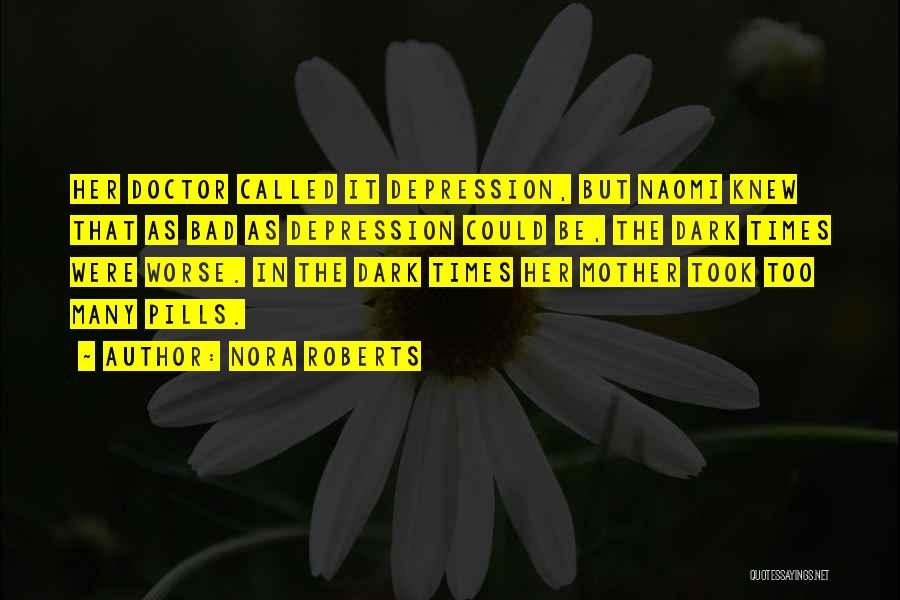 It Could Be Worse Quotes By Nora Roberts