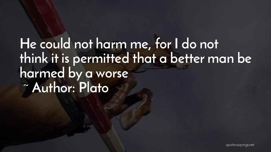 It Could Be Worse Quotes By Plato