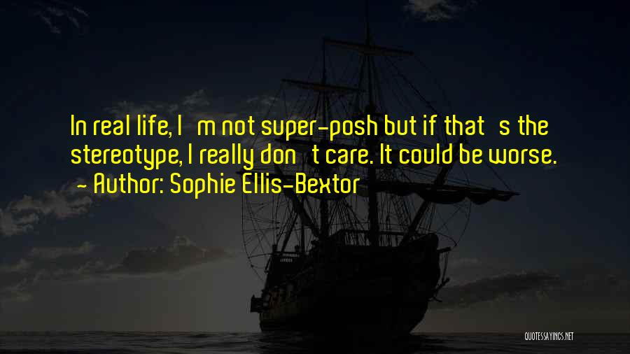It Could Be Worse Quotes By Sophie Ellis-Bextor