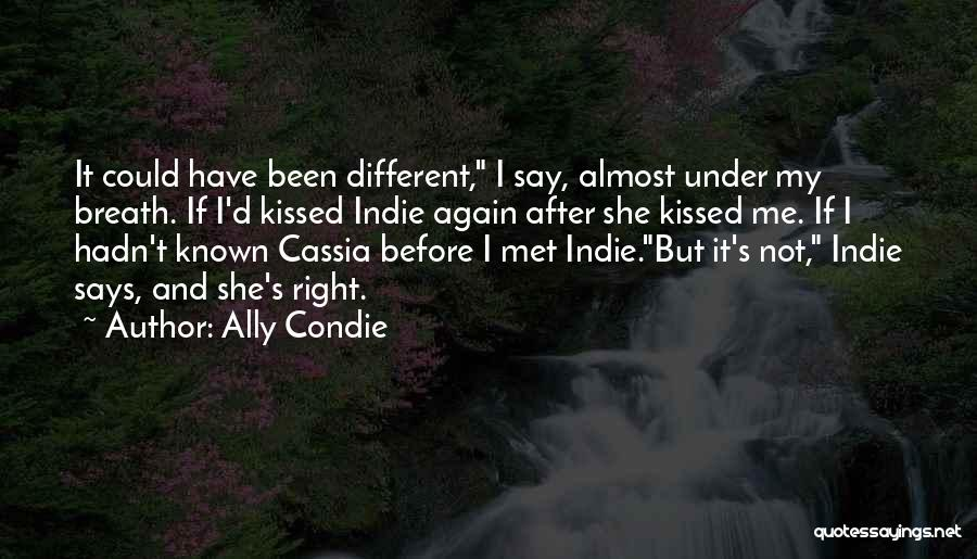 It Could Have Been Different Quotes By Ally Condie