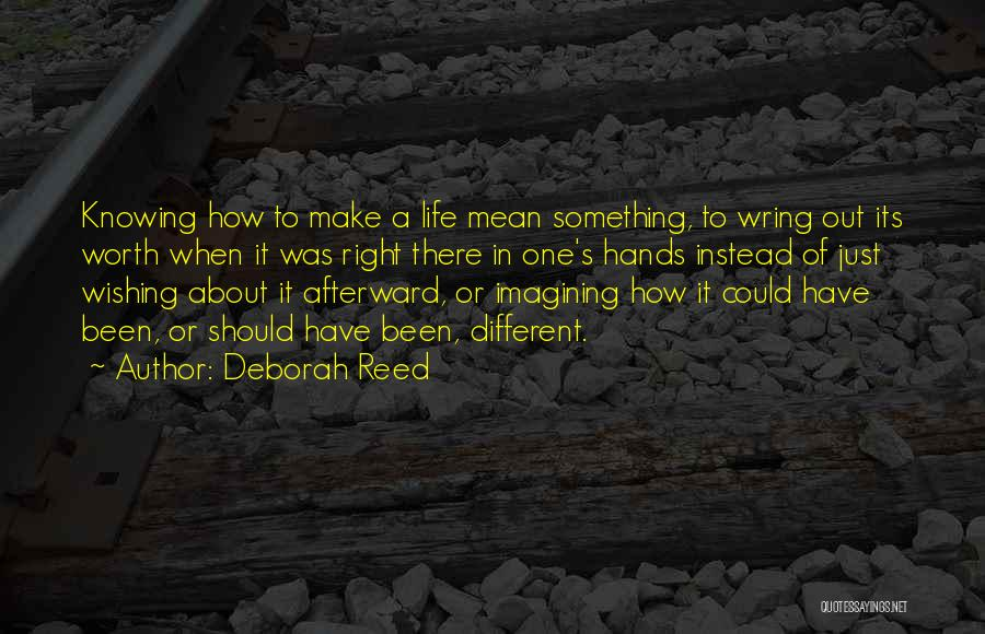 It Could Have Been Different Quotes By Deborah Reed