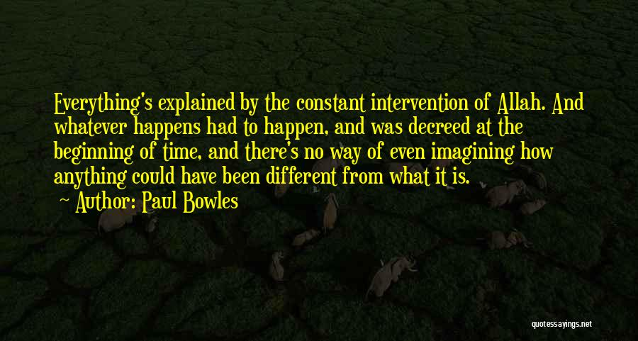It Could Have Been Different Quotes By Paul Bowles