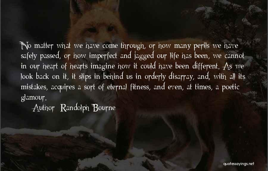 It Could Have Been Different Quotes By Randolph Bourne