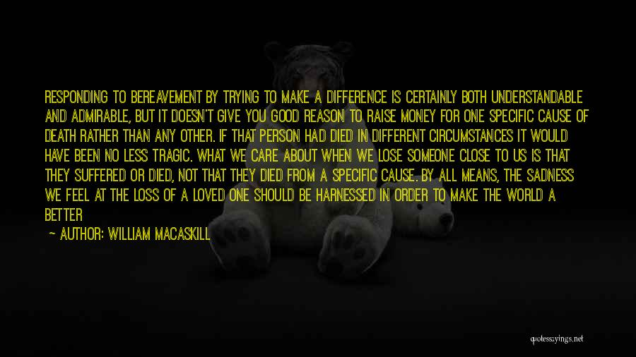 It Could Have Been Different Quotes By William MacAskill