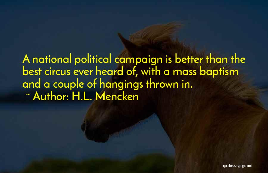 It Gets Better Campaign Quotes By H.L. Mencken