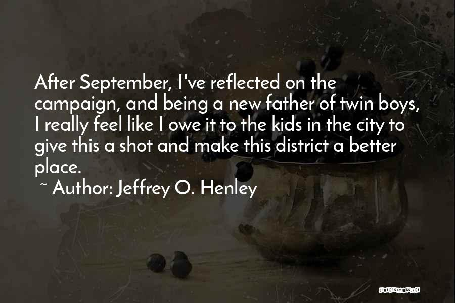It Gets Better Campaign Quotes By Jeffrey O. Henley