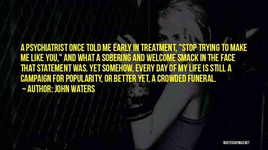 It Gets Better Campaign Quotes By John Waters