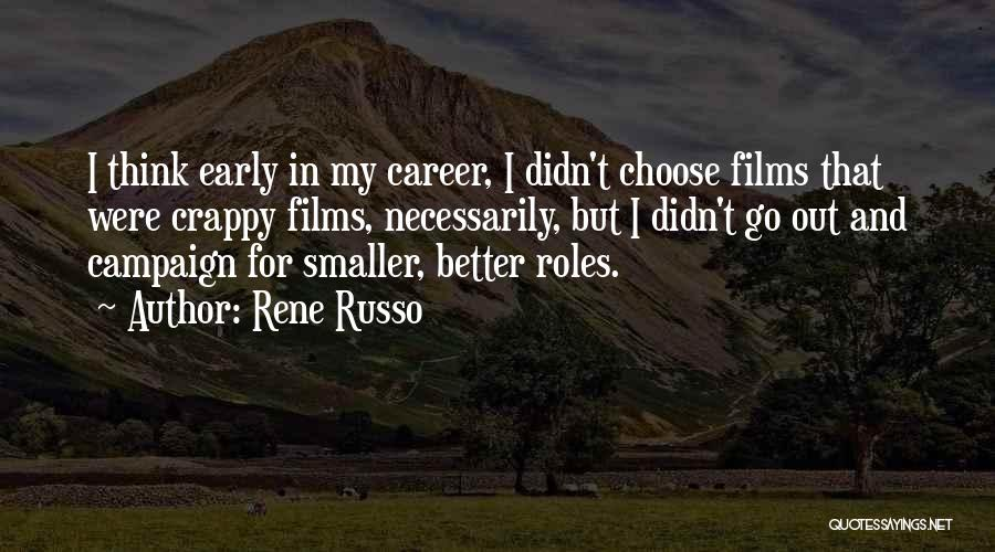 It Gets Better Campaign Quotes By Rene Russo