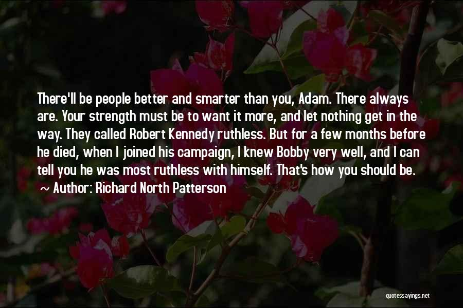 It Gets Better Campaign Quotes By Richard North Patterson