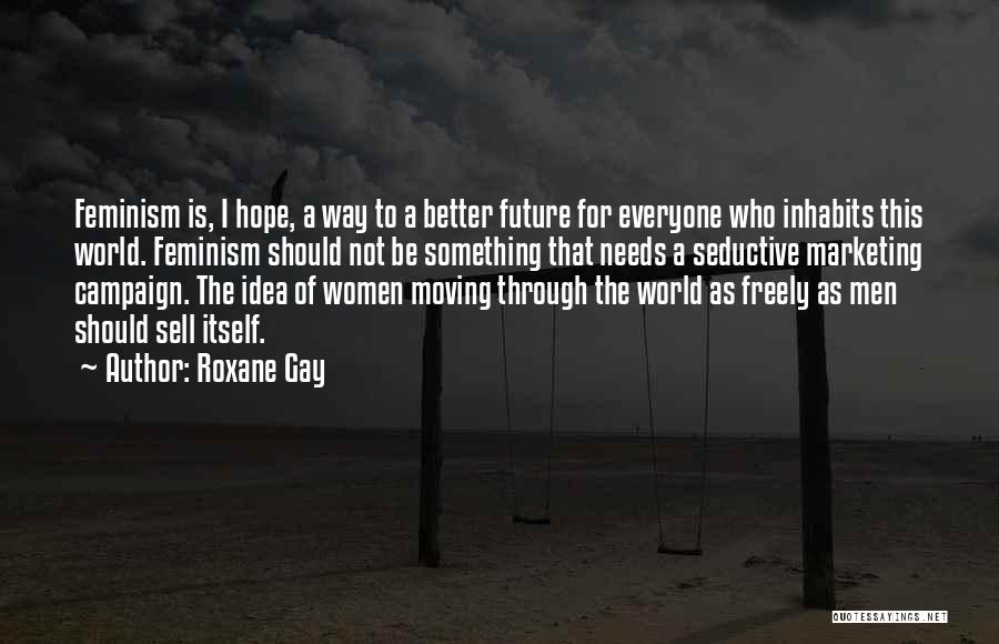 It Gets Better Campaign Quotes By Roxane Gay