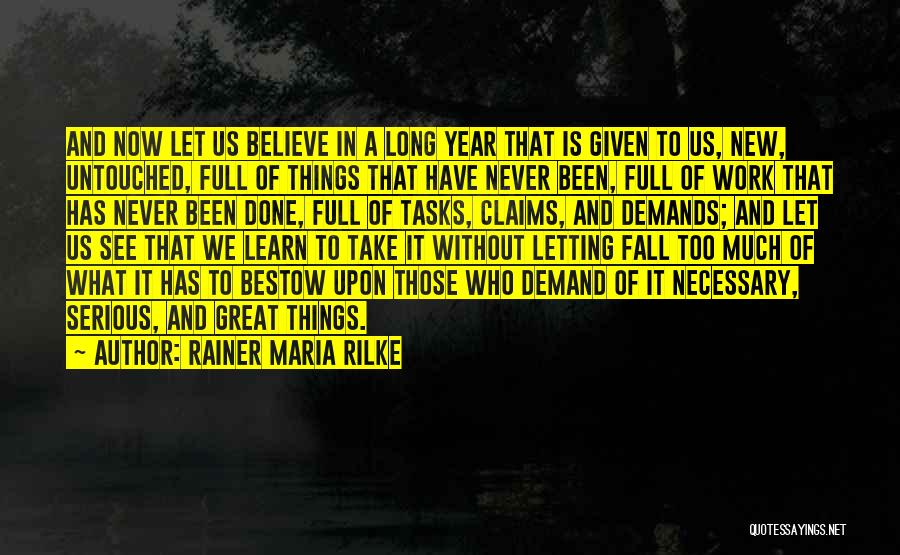 It Has Been A Great Year Quotes By Rainer Maria Rilke