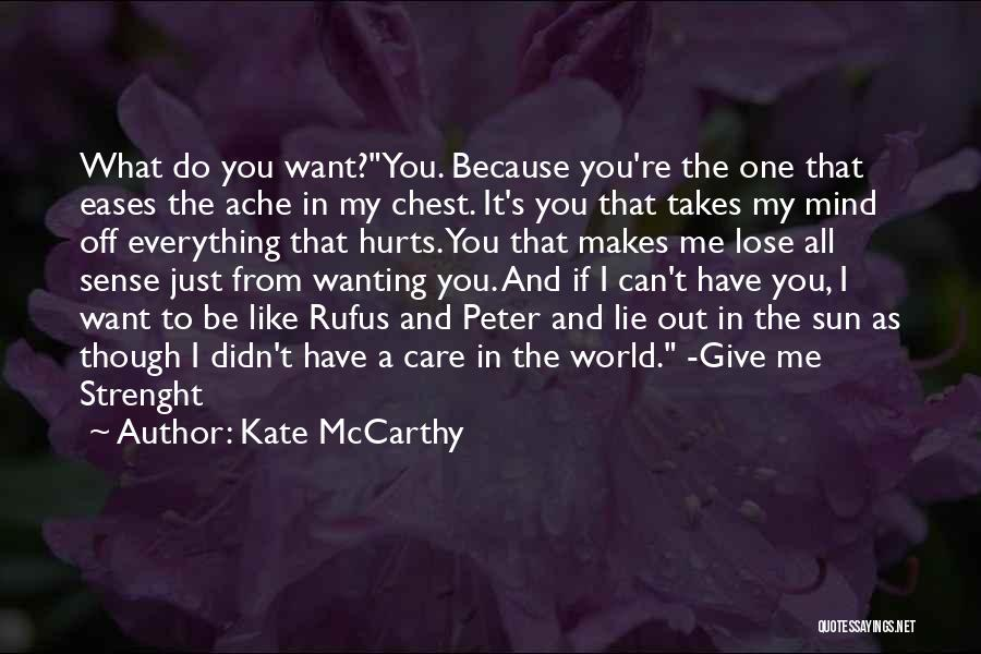 It Hurts Because I Care Quotes By Kate McCarthy