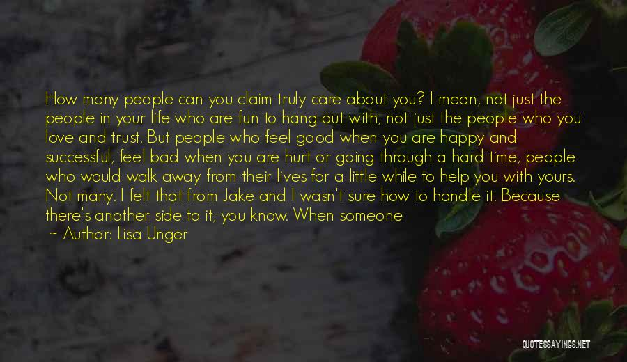 It Hurts Because I Care Quotes By Lisa Unger