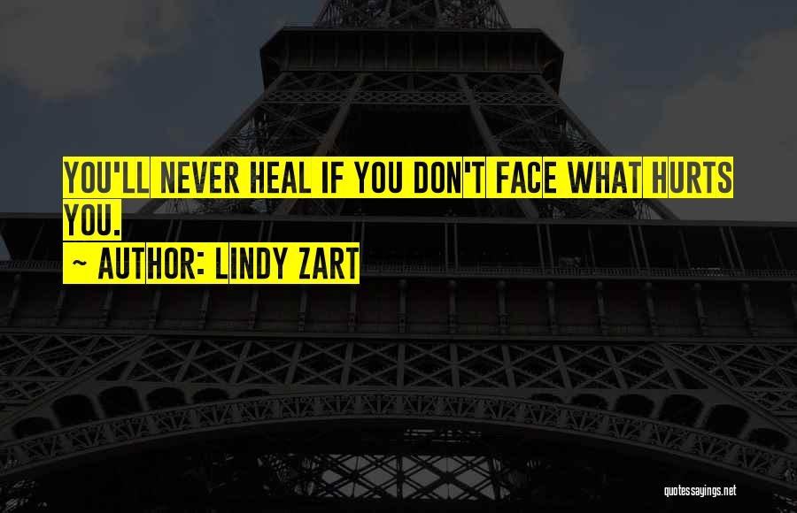It Hurts But I Have To Let Go Quotes By Lindy Zart
