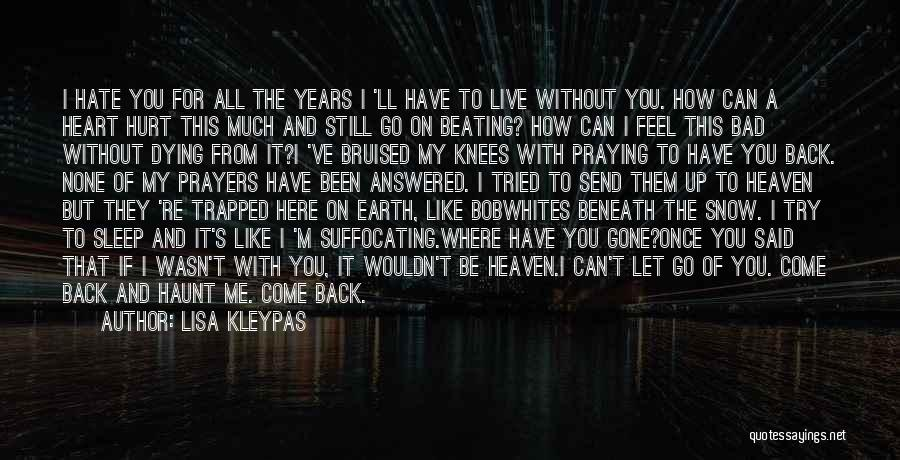 It Hurts But I Have To Let Go Quotes By Lisa Kleypas