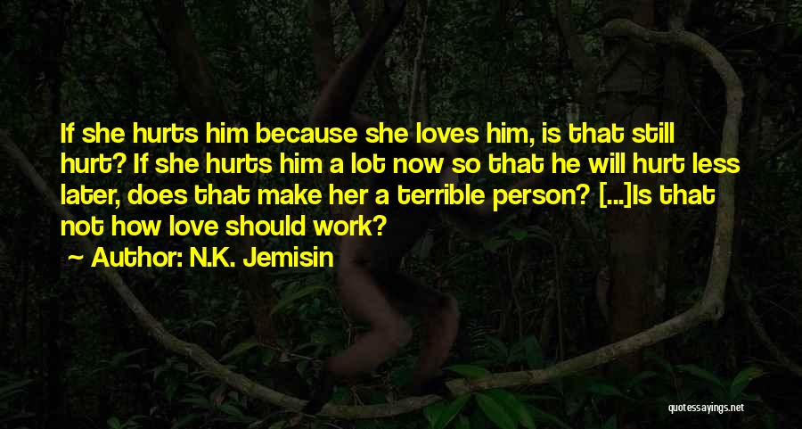 It Hurts But I Have To Let Go Quotes By N.K. Jemisin