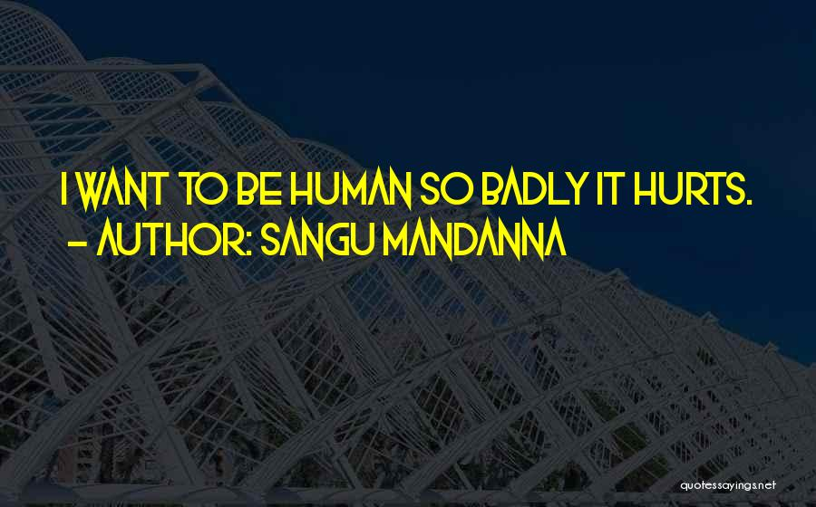 It Hurts But I Have To Let Go Quotes By Sangu Mandanna