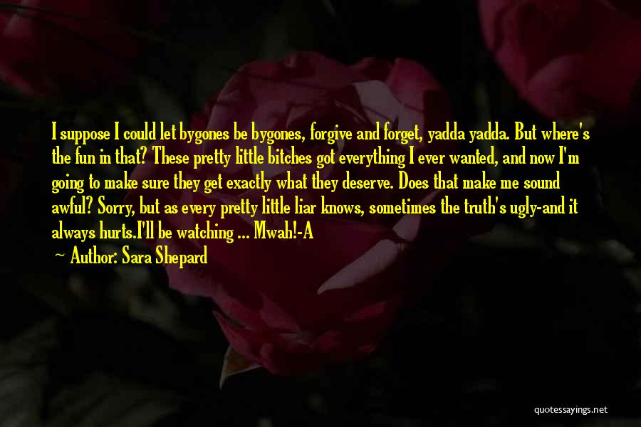 It Hurts But I Have To Let Go Quotes By Sara Shepard