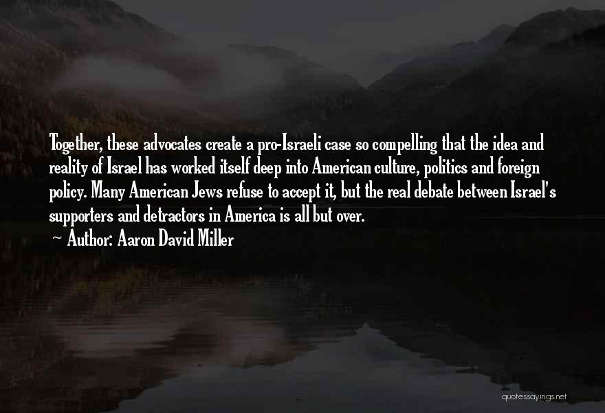 It Is All Over Quotes By Aaron David Miller