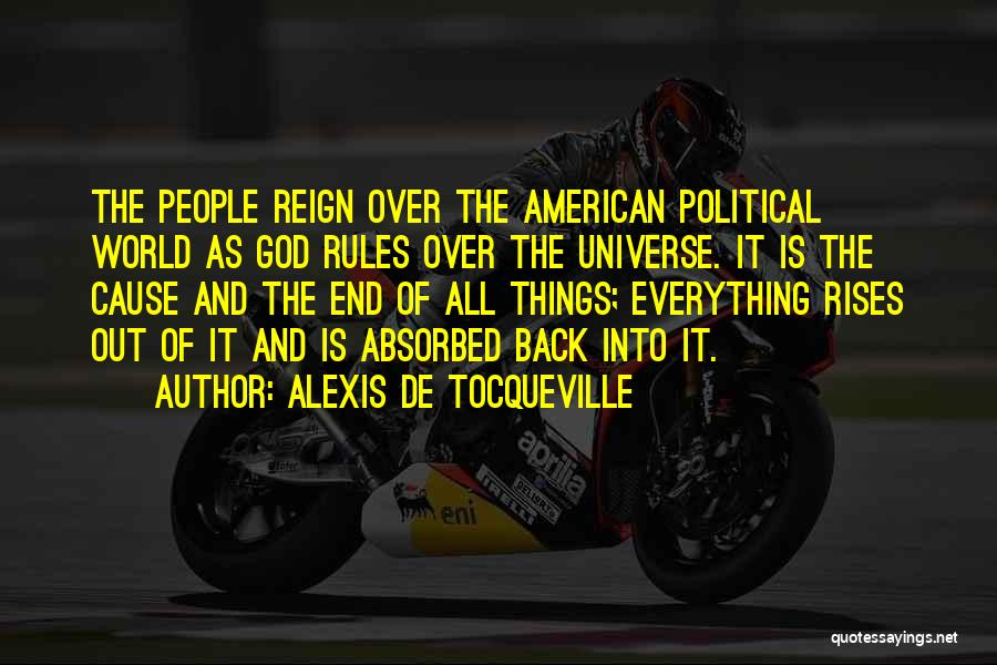 It Is All Over Quotes By Alexis De Tocqueville