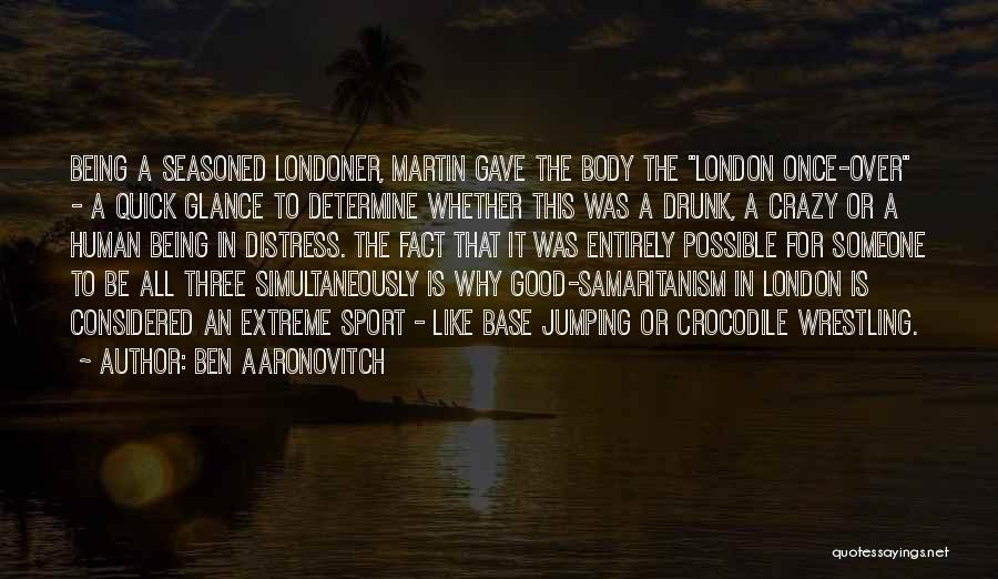It Is All Over Quotes By Ben Aaronovitch