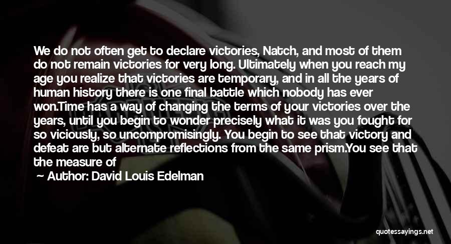 It Is All Over Quotes By David Louis Edelman